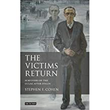 [( The Victims Return: Survivors of the Gulag After Stalin )] [by: Stephen F. Cohen] [Jun-2012]