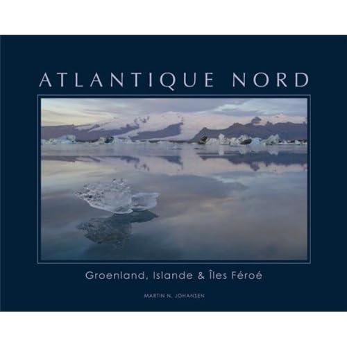 Atlantique Nord : Groenland, Islande & Iles Féroé