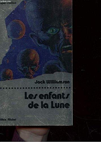 Les enfants de la lune par Jack Williamson