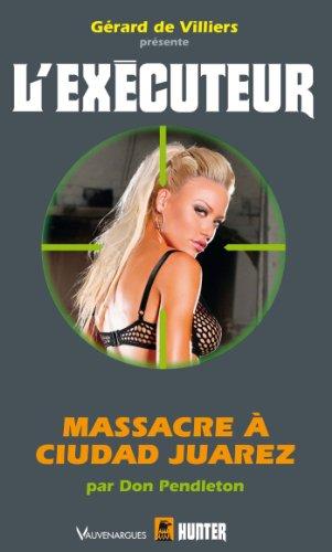 L'Exécuteur:Massacre a ciudad juarez par Don Pendleton