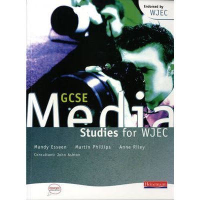 [(GCSE Media Studies for WJEC Student Book )] [Author: Mandy Esseen] [Oct-2004]