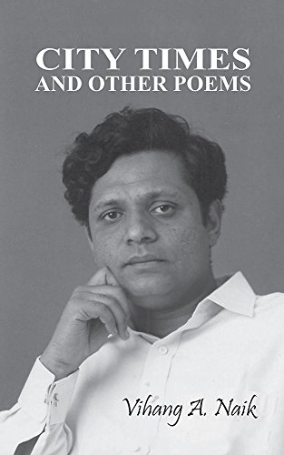 City Times and Other Poems by [Vihang A. Naik]