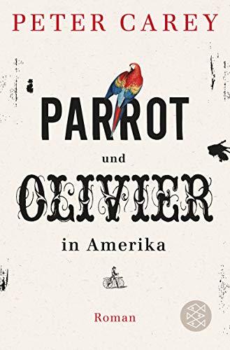 Parrot und Olivier in Amerika: Roman