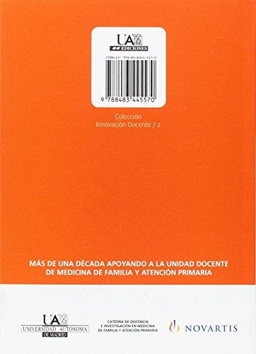 La incorporación de la medicina de familia y de la atención primaria a la enseñanza de la medicina en la UAM: Experiencia en las nuevas asignaturas ... (Fuera de Colección) - 9788483445570