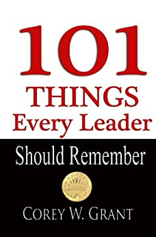 101 Things Every Leader Should Remember (English Edition) von [Grant, Corey]
