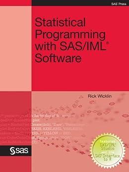 Statistical Programming with SAS/IML Software par [Wicklin, Rick]