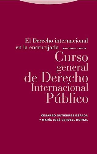 El Derecho internacional en la encrucijada: Curso general de Derecho Internacional Público (Estructuras y procesos. Derecho)