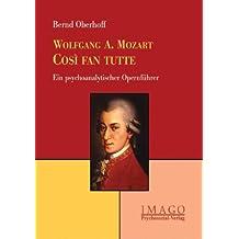 Mozart - Così fan tutte. Ein psychoanalytischer Opernführer