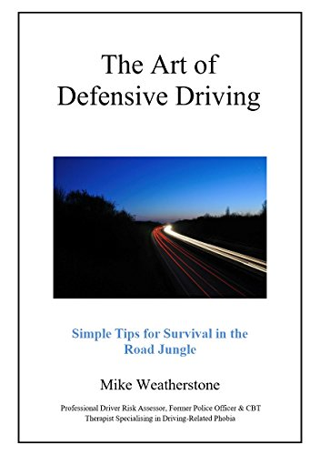 The Art of Defensive Driving: Simple Tips For Survival In The Road Jungle