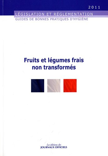 Fruits et légumes frais non transformés - Guides de bonnes pratiques d'hygiène - Brochure 5908