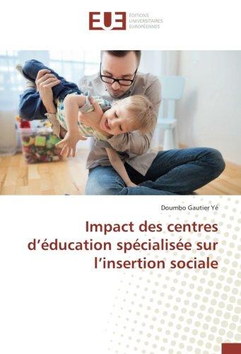 Impact des centres d'éducation spécialisée sur l'insertion sociale