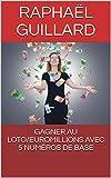 GAGNER AU LOTO/EUROMILLIONS AVEC 5 NUMÉROS DE BASE
