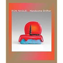 Ron Nagle: Handsome Drifter