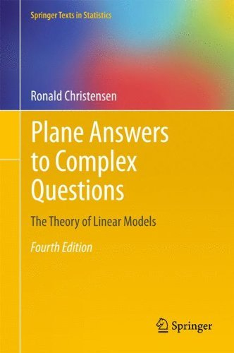 Plane Answers to Complex Questions: The Theory of Linear Models (Springer Texts in Statistics) by Ronald Christensen (2011-05-30)