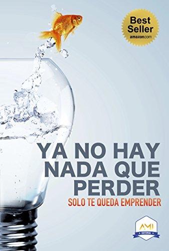 ya-no-hay-nada-que-perder-solo-te-queda-emprender-coaches-ami-book-5-english-edition