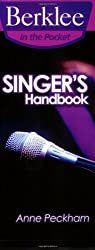 Singer's Handbook: A Total Vocal Workout in One Hour or Less! (Berklee in the Pocket)