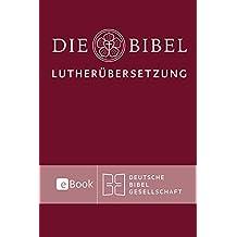 Lutherbibel revidiert 2017 - Die eBook-Ausgabe: Die Bibel nach Martin Luthers Übersetzung. Mit Apokryphen