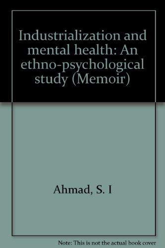 Industrialization and Mental Health: An Ethno-Psychological Study