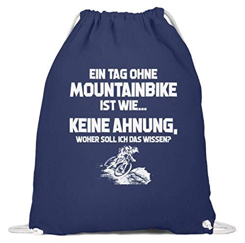 shirt-o-magic Mountainbiker: Tag ohne Mountainbike? Unmöglich! - Baumwoll Gymsac -37cm-46cm-Marineblau