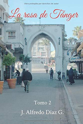 La rosa de Tanger: Tomo 2