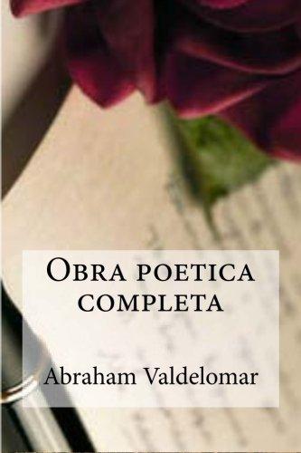 Obra poetica completa by Abraham Valdelomar (2016-04-06)