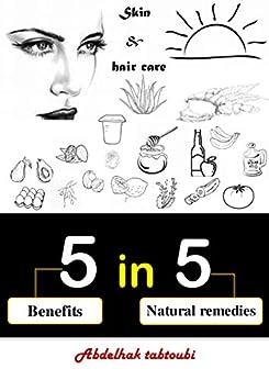 5 in 5: Natural skin & hair care (English Edition) di [Tabtoubi, Abdelhak]