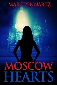 Moscow Hearts (Nederlandse Thriller) (Dutch Edition) par [Pennartz, Marc]