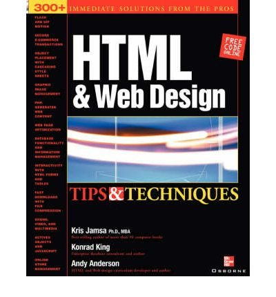 [(HTML and Web Design: Tips and Techniques )] [Author: Kris Jamsa] [Feb-2002]