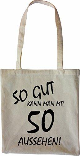 Mister Merchandise Tasche So gut kann man mit 50 aussehen! Jahren Jahre Stofftasche , Farbe: Schwarz Natur