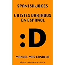 Spanish Jokes - Chistes variados en Español (Spanish Edition)