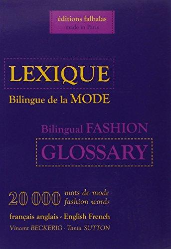 Lexique bilingue de la Mode français-anglais ; anglais-français par Vincent Beckerig
