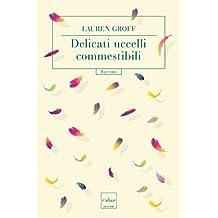 Delicati uccelli commestibili (Italian Edition)