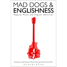 Mad Dogs and Englishness: Popular Music and English Identities
