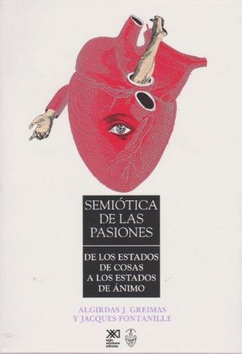 Semiótica de las pasiones: De los estados de cosas a los estados de ánimo (Lingüística y teoría literaria)
