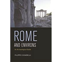 [(Rome and Environs : An Archaeological Guide)] [By (author) Filippo Coarelli ] published on (March, 2008)