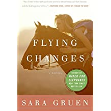 (Flying Changes: A Novel) By Sara Gruen (Author) Paperback on (Nov , 2011)