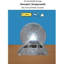 Masterplan Cheopspyramide: Sinn, Form und Größe verstanden