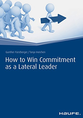 How to Win Commitment as a Lateral Leader (Haufe Fachbuch) (English Edition)
