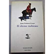 "El último Mohicano -El Barco De Papel (Clásicos Juveniles ""Barco de Papel"")"