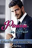 Piacere in ufficio: Un'avventura con il mio Capo: Serie di Relazioni in Ufficio Libro 1