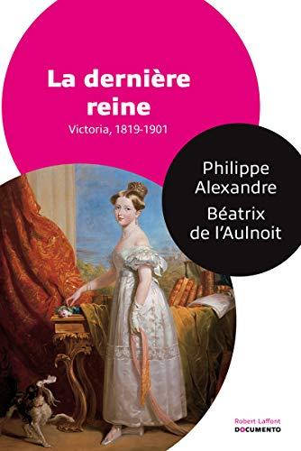 La Dernière Reine par Philippe ALEXANDRE, Béatrix de L'AULNOIT