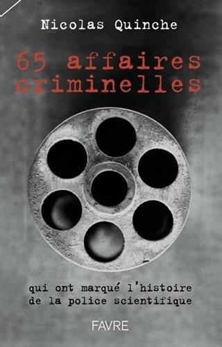 65 affaires criminelles qui ont marqué l'histoire de la police scientifique par From Favre Sa