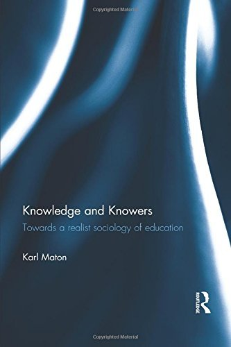 Knowledge and Knowers: Towards a realist sociology of education by Karl Maton (2015-03-04)
