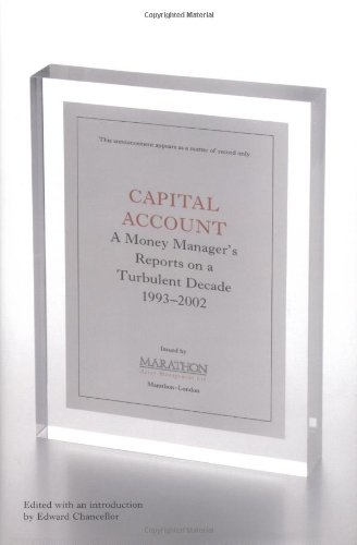 Capital Account: A Fund Manager Reports on a Turbulent Decade, 1993-2002: Reports from a Contrarian Fund Manager