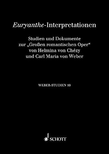 Weber-Studien 10: Euryanthe-Interpretationen