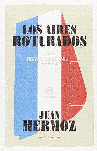 Los Aires Roturados por Jean Mermoz