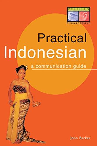Practical Indonesian Phrasebook: A Communication Guide (Periplus Language Books) por John Barker
