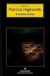 El hechizo de Elsie par  Patricia Highsmith