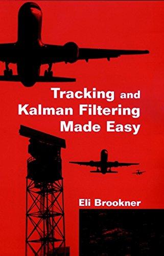 Tracking Kalman Filtering Easy (A Wiley-Interscience publication) por Brookner