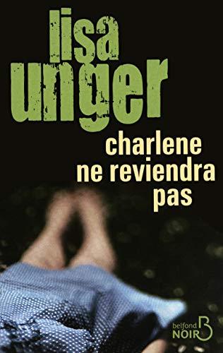 Charlene ne reviendra pas par Lisa Unger